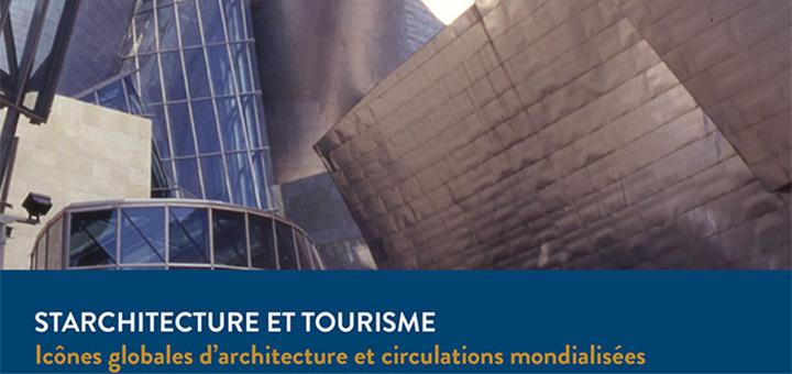 """15/06/15 - Séminaire """"STARCHITECTURE ET TOURISME - Icônes globales d'architecture et circulations mondialisées"""""""