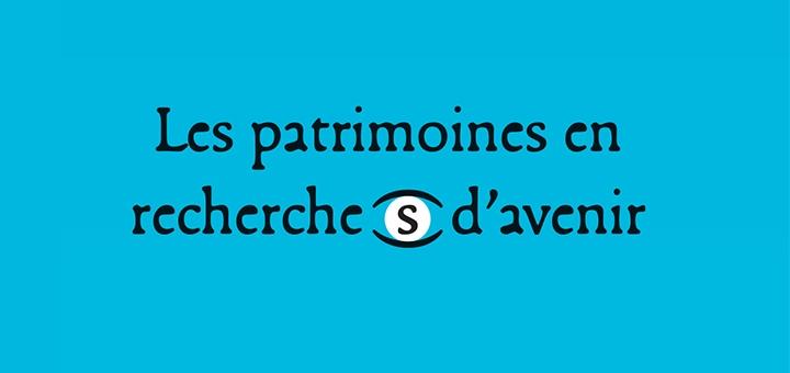 """24-25/09/15 - Colloque """"Les patrimoines en recherche(s) d'avenir"""""""