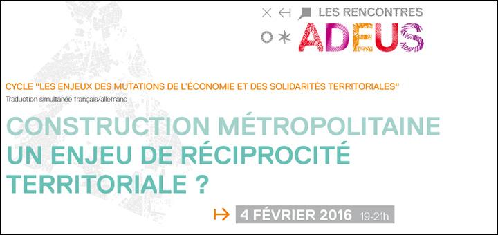 """04/02/16 - Conférence """"Construction métropolitaine : un enjeu de réciprocité territoriale ?"""""""