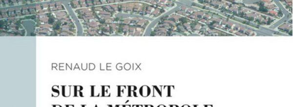 """Renaud LE GOIX signe """"Sur le front de la métropole – Une géographie suburbaine de Los Angeles"""""""