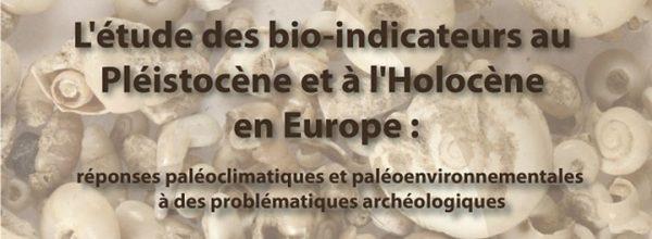 """12/12/16 – Colloque """"L'étude des bio-indicateurs au Pléistocène et à l'Holocène en Europe"""""""