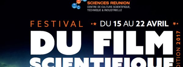 Le LabEx DynamiTe selectionné au Festival du film scientifique de la Réunion
