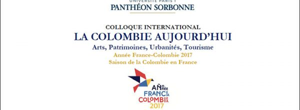 Appel à contribution – Colloque «La Colombie aujourd'hui : arts, patrimoines, urbanités, tourisme»