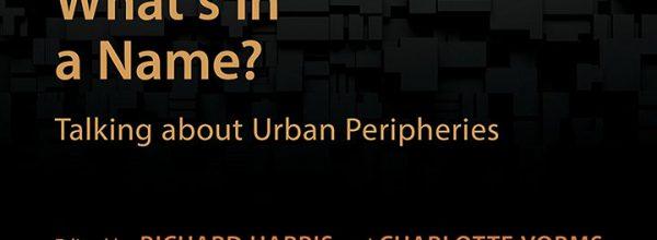 Découvrez l'ouvrage «What's in a name?» consacré aux périphéries urbaines