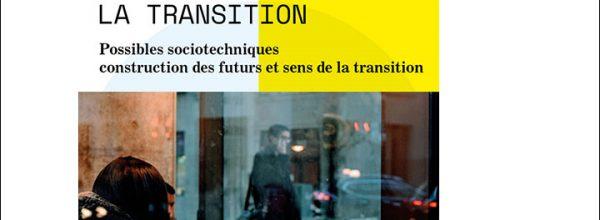 13/09/17 – Atelier «Possibles sociotechniques construction des futurs et sens de la transition»