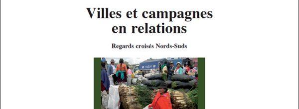 Publication de l'ouvrage issu du colloque international «Villes et campagnes en relations : regards croisés Nord-Sud»
