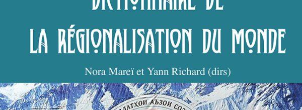 Publication du «Dictionnaire de la régionalisation du monde»