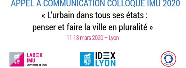 """Appel à communication – Colloque international """"L'urbain dans tous ses états : penser et faire la ville en pluralité"""""""