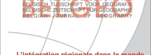 Numéro spécial de la revue Belgeo consacrée à «L'intégration régionale dans le monde»