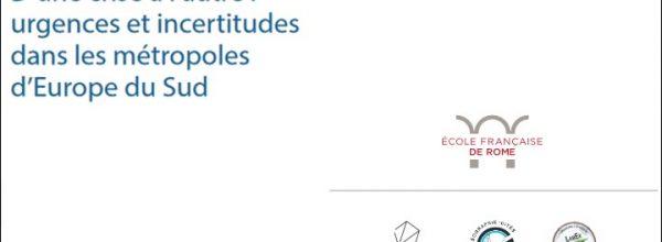 """07-08/10/2021 – Colloque international """"D'une crise à l'autre : urgences et incertitudes dans les métropoles d'Europe du Sud"""""""
