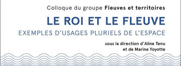 """Parution des actes du colloque """"Le roi et le fleuve"""""""